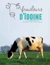 Fraîcheurs d'Idoine - Ferme des Rendus - Sauchay